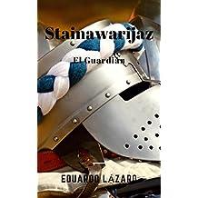 Stainawarijaz: El Guardián