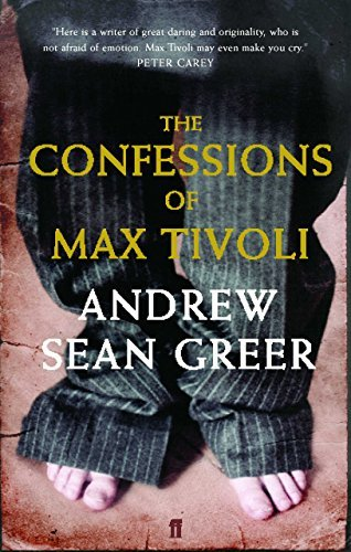 Portada del libro The Confessions of Max Tivoli by Andrew Sean Greer (2005-04-07)