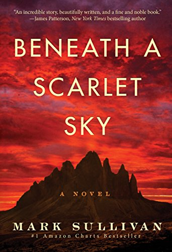 Beneath a Scarlet Sky: A Novel by [Sullivan, Mark]