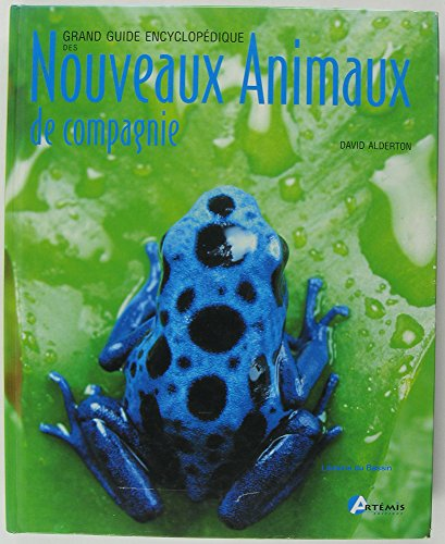 Guide encyclopédique des nouveaux animaux de compagnie