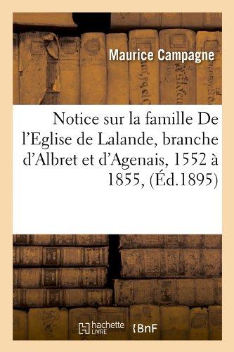 Notice sur la famille De l'Eglise de Lalande, branche d'Albret et d'Agenais , 1552 à 1855, (Éd.1895) par Maurice Campagne