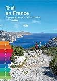 Trail en France - Topo-Guide des plus belles boucles