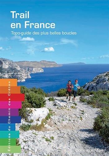 Trail en France - Topo-Guide des plus belles boucles par D. Musto