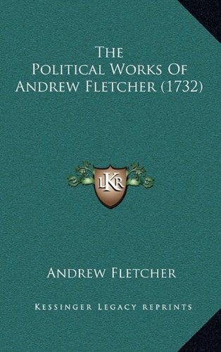 The Political Works of Andrew Fletcher (1732)