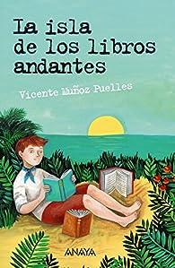 La isla de los libros andantes  - Leer Y Pensar-Selección) par  Vicente Muñoz Puelles