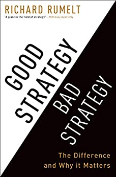 Good Strategy Bad Strategy: The Difference and Why It Matters par [Rumelt, Richard]