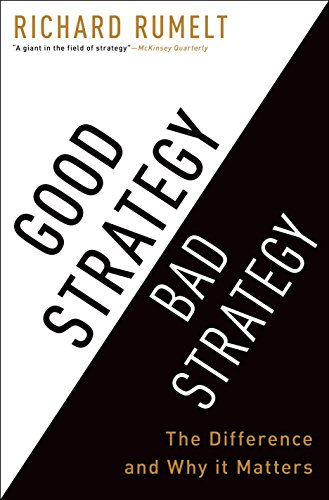 Good Strategy Bad Strategy: The Difference and Why It Matters (English Edition) por Richard Rumelt