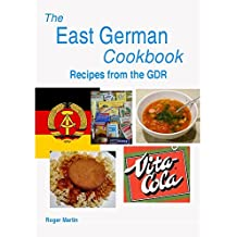 The East German Cookbook - Recipes from the GDR (English Edition)