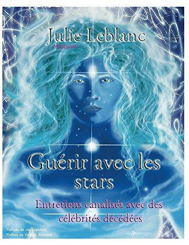 Guérir avec les stars par Julie Leblanc