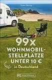 99 x Wohnmobilstellplätze unter 10 ? in Deutschland. Der Stellplatzführer mit den wirklich günstigen Stellplätzen! - Torsten Berning