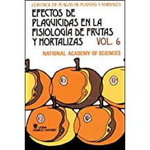 Efectos de plaguicidas en la fisiologia de frutas y hortalizas / Effects of Pesticides of Fruit and Vegetable Physiology: 6