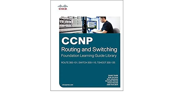 CCNP Routing and Switching Foundation Learning Guide Library: (ROUTE ...
