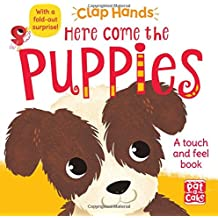 Here Come the Puppies: A touch-and-feel board book with a fold-out surprise