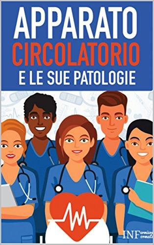 Apparato Circolatorio E Le Sue Patologie: Un Libro Di Infermiere Informato (ebook Infermiere Informato Vol. 1) por Infermiere Informato epub