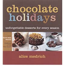 Chocolate Holidays by Alice Medrich (2005-10-24)
