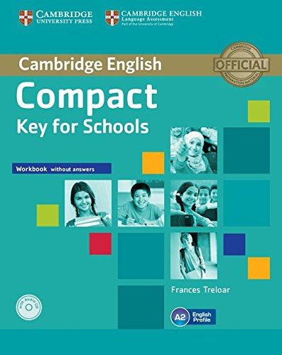 Compact key for schools. Workbook without answers. Per le Scuole superiori. Con CD Audio. Con espansione online
