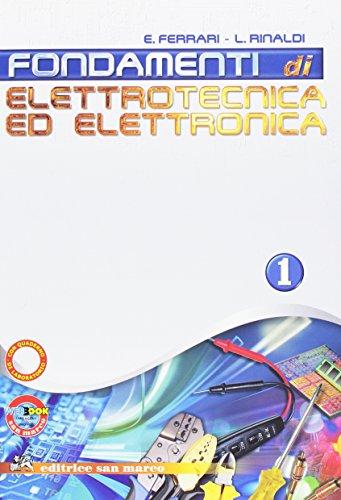 Fondamenti di elettrotecnica ed elettronica. Con quaderno. Per gli Ist. tecnici industriali. Con espansione online: 1