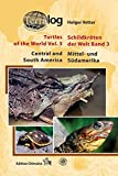 Schildkröten der Welt / Turtles of the World, Band 3 (Mittel- und Südamerika)