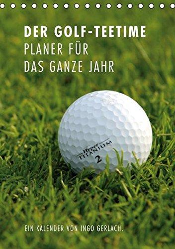 Der Golf-Teetime Planer für das ganze Jahr / Planer (Tischkalender 2016 DIN A5 hoch): Ingo Gerlach ist selbst eine leidenschaftlicher Golfer und hat ... (Planer, 14 Seiten ) (CALVENDO Sport)