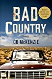 Front cover for the book Bad Country by CB McKenzie