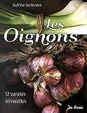 Telecharger Livres Les oignons 12 varietes 60 recettes (PDF,EPUB,MOBI) gratuits en Francaise