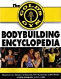 The Gold's Gym Encyclopedia of Bodybuilding