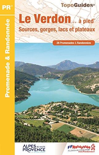 Le Verdon...  pied : Sources, gorges, lacs et plateaux