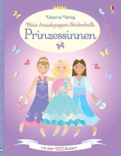 Mein Anziehpuppen-Stickerbuch: Prinzessinnen - Jahr Für Alt Puppen Fünf