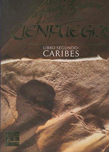 Cienfuegos. Libro segundo: Caribes