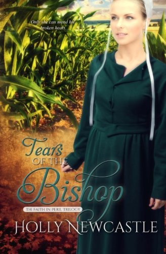 Tears Of The Bishop The Faith In Peril Trilogy Volume 2