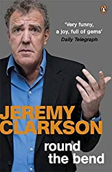 Round the Bend by Jeremy Clarkson (2012-06-26)