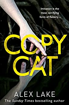 Copycat: The unputdownable new thriller from the bestselling author of After Anna by [Lake, Alex]