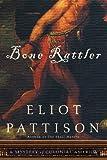 Bone Rattler: A Mystery of Colonial America von Eliot Pattison