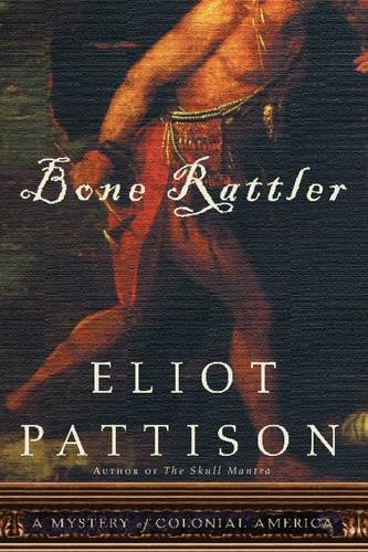 Buchseite und Rezensionen zu 'Bone Rattler: A Mystery of Colonial America' von Eliot Pattison
