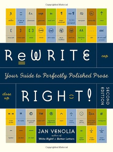 Rewrite Right!: Your Guide to Perfectly Polished Prose: A Desktop Digest to Editing Your Writing