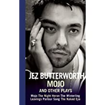 Mojo and Other Plays by Jez Butterworth (2012-04-03)