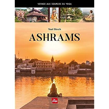 Ashrams - Voyage aux sources du yoga