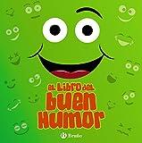 El libro del buen humor (Castellano - A Partir De 6 Años - Libros Didácticos - Juegos Y Pasatiempos)