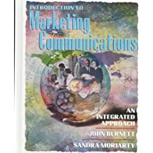 Introduction to Marketing Communications: An Integrated Approach by Sandra Moriarty (1997-10-31)