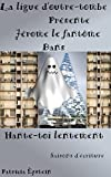 Jérôme le fantôme: Hante-toi lentement (Les aventures de la ligue d'Outre-Tombe t. 7)
