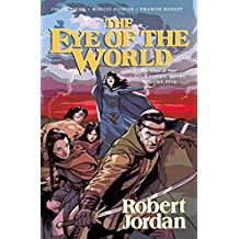 The Eye of the World: The Graphic Novel, Volume Five (Wheel of Time Other) by Robert Jordan (2014-07-08)