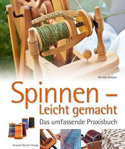 Spinnen - Leicht gemacht: Das umfassende Praxisbuch