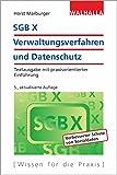 SGB X - Verwaltungsverfahren und Datenschutz: Textausgabe mit praxisorientierter Einführung; Walhalla Rechtshilfen