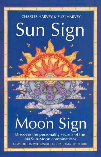 Sun Sign, Moon Sign: Discover the personality secrets of the 144 sun-moon combinations por Charles Harvey
