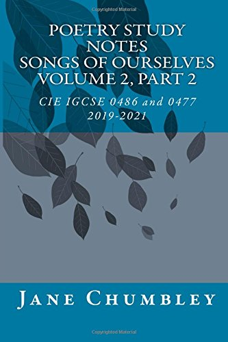 Poetry Study Notes Songs of Ourselves, Volume 2, Part 2: CIE IGCSE Literature (English) 0486 and CIE IGCSE English Literature (9-1) 0477, 2019-2021 por Ms Jane Chumbley