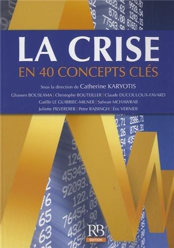 La crise en 40 concepts clés par Catherine Karyotis, Collectif