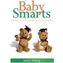 Baby Smarts: Games for Playing and Learning (English Edition)