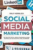 Social Media Marketing: Steigerung der Unternehmenserfolges durch verschiedene Plattformen! Der perfekte Start ins erfolgreiche Social Media Marketing ... Instagram Snapchat, Linkedid, Band 1)
