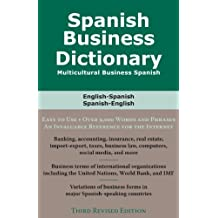 Spanish Business Dictionary: Multicultural Business Spanish (English Edition)
