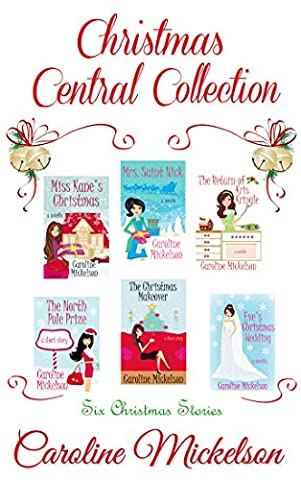Christmas Central Collection: Four Romantic Comedy Novellas and two Short
